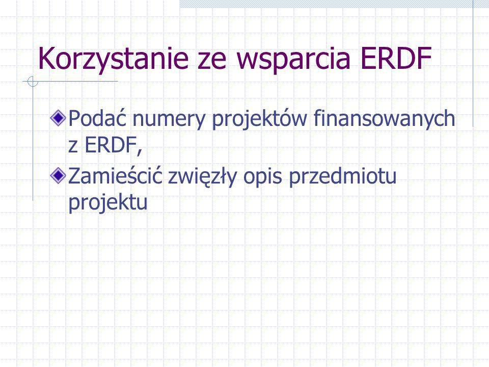 Korzystanie ze wsparcia ERDF Podać numery projektów finansowanych z ERDF, Zamieścić zwięzły opis przedmiotu projektu