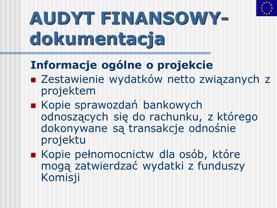 AUDYT FINANSOWY- dokumentacja Informacje ogólne o projekcie Zestawienie wydatków netto związanych z projektem Kopie sprawozdań bankowych odnoszących s