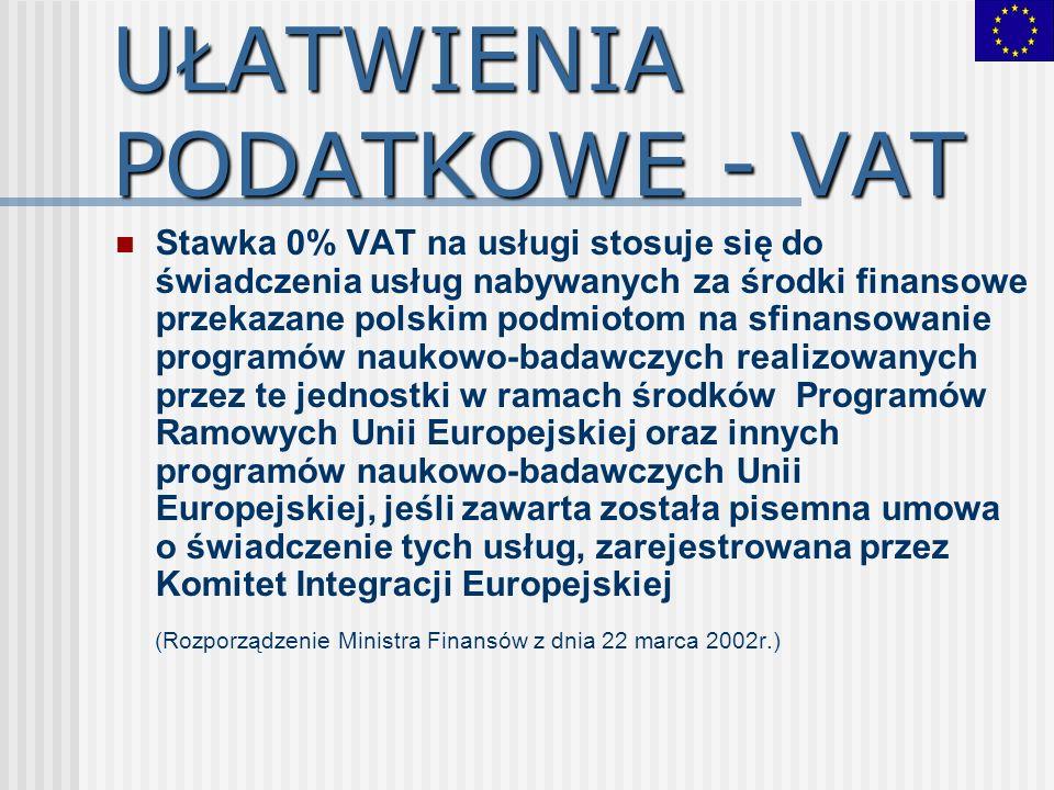 UŁATWIENIA PODATKOWE - VAT Stawka 0% VAT na usługi stosuje się do świadczenia usług nabywanych za środki finansowe przekazane polskim podmiotom na sfi
