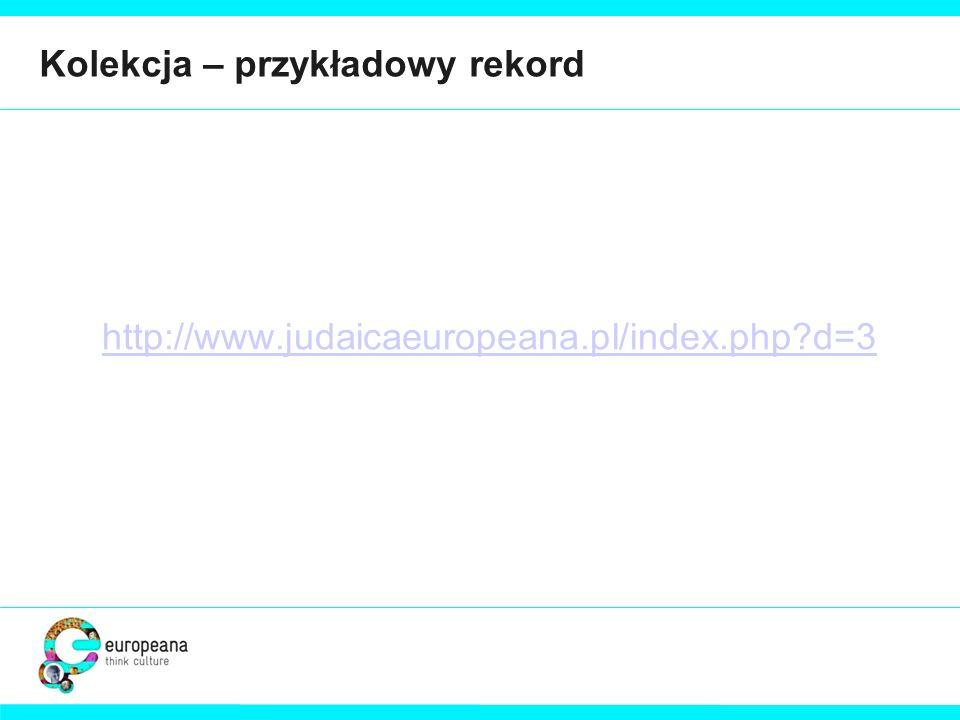 Kolekcja – przykładowy rekord http://www.judaicaeuropeana.pl/index.php?d=3