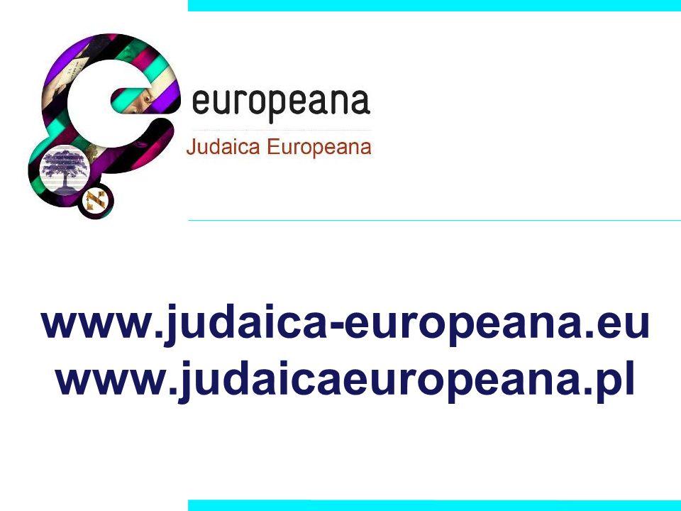 www.judaica-europeana.eu www.judaicaeuropeana.pl