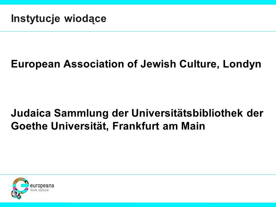 Instytucje wiodące European Association of Jewish Culture, Londyn Judaica Sammlung der Universitätsbibliothek der Goethe Universität, Frankfurt am Mai