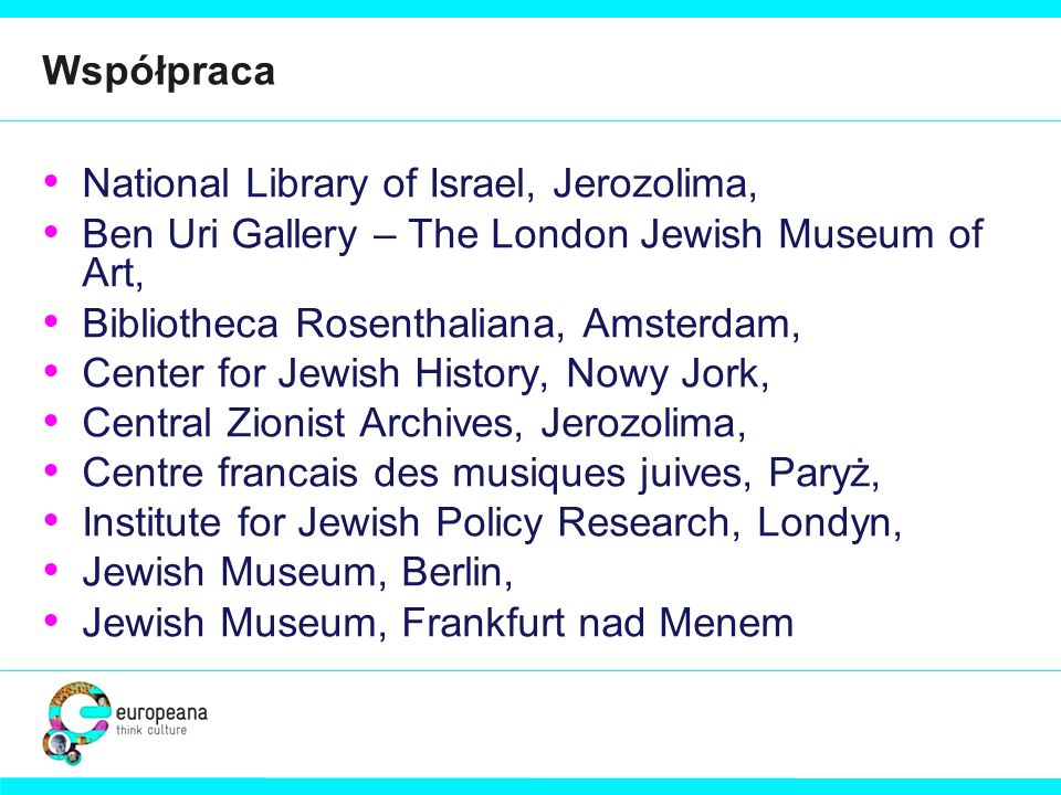 Współpraca National Library of Israel, Jerozolima, Ben Uri Gallery – The London Jewish Museum of Art, Bibliotheca Rosenthaliana, Amsterdam, Center for