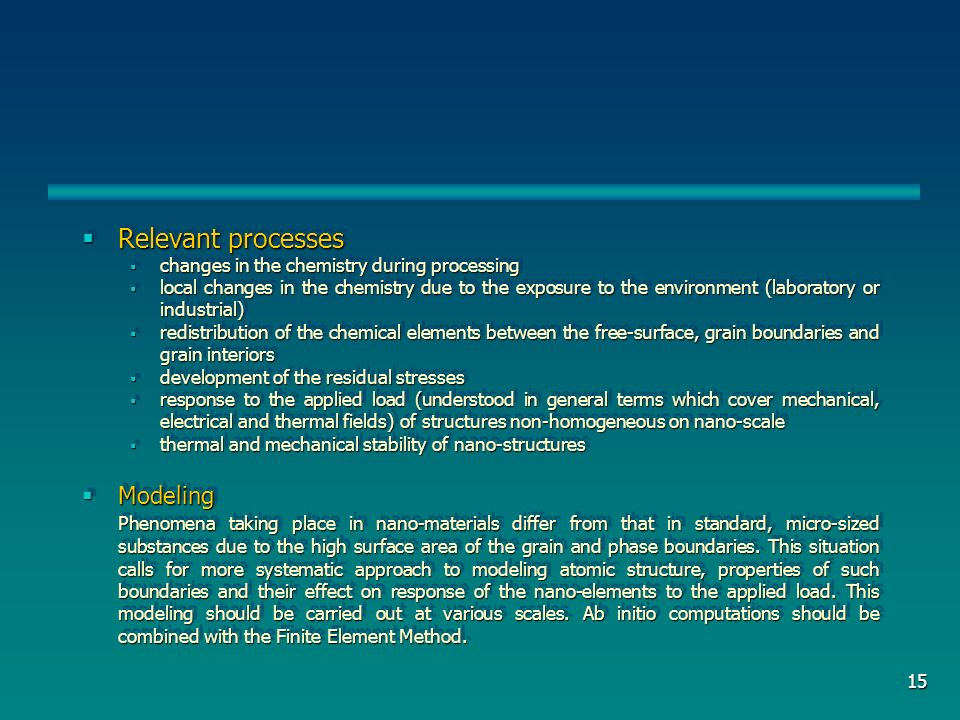 15 Relevant processes Relevant processes changes in the chemistry during processing changes in the chemistry during processing local changes in the ch