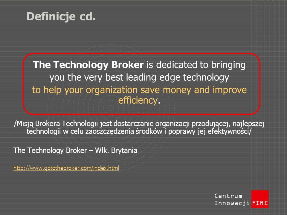 Definicje cd. The Technology Broker is dedicated to bringing you the very best leading edge technology to help your organization save money and improv