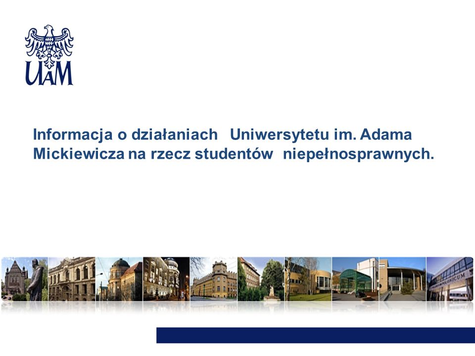 Informacja o działaniach Uniwersytetu im. Adama Mickiewicza na rzecz studentów niepełnosprawnych.