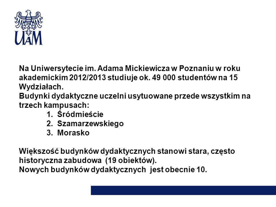 Na Uniwersytecie im. Adama Mickiewicza w Poznaniu w roku akademickim 2012/2013 studiuje ok. 49 000 studentów na 15 Wydziałach. Budynki dydaktyczne ucz