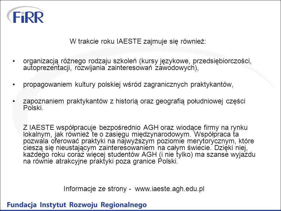 W trakcie roku IAESTE zajmuje się również: organizacją różnego rodzaju szkoleń (kursy językowe, przedsiębiorczości, autoprezentacji, rozwijania zainte
