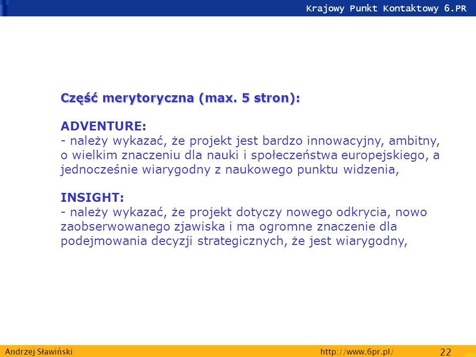 Krajowy Punkt Kontaktowy 6.PR http://www.6pr.pl/ 22 Andrzej Sławiński Część merytoryczna (max.