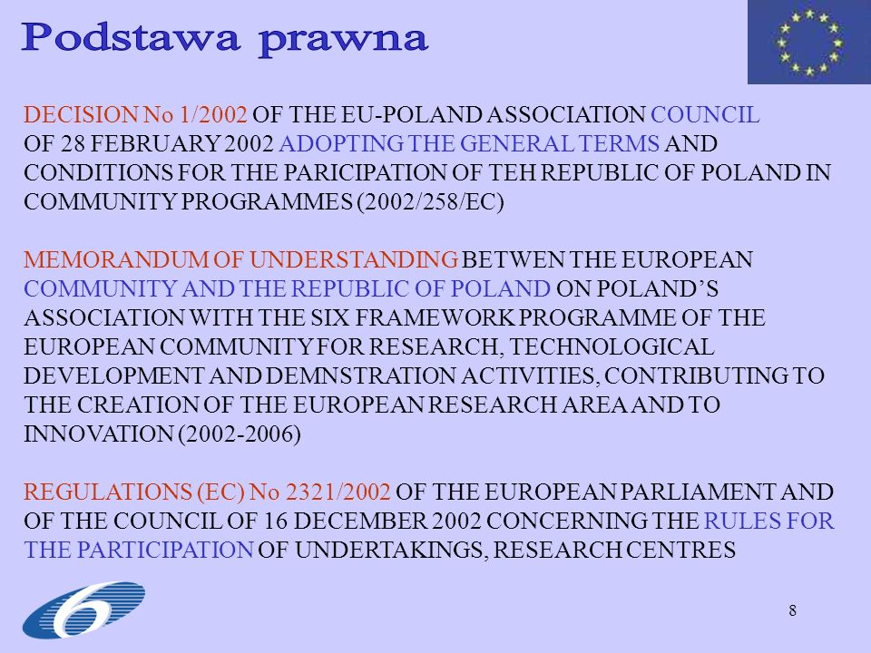 8 DECISION No 1/2002 OF THE EU-POLAND ASSOCIATION COUNCIL OF 28 FEBRUARY 2002 ADOPTING THE GENERAL TERMS AND CONDITIONS FOR THE PARICIPATION OF TEH RE