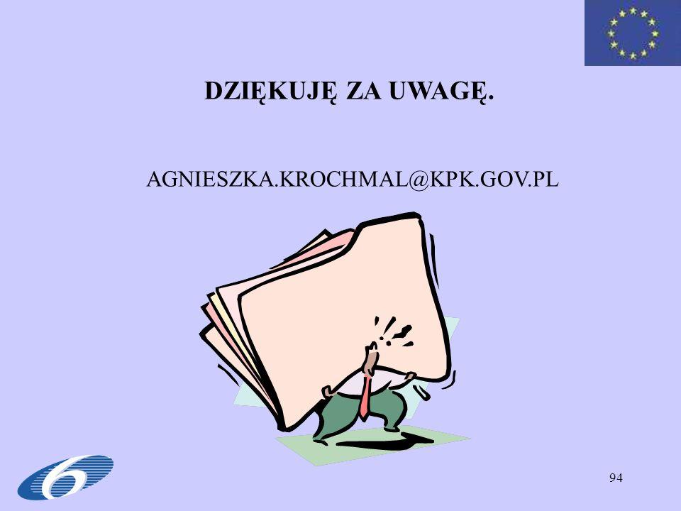 94 DZIĘKUJĘ ZA UWAGĘ. AGNIESZKA.KROCHMAL@KPK.GOV.PL