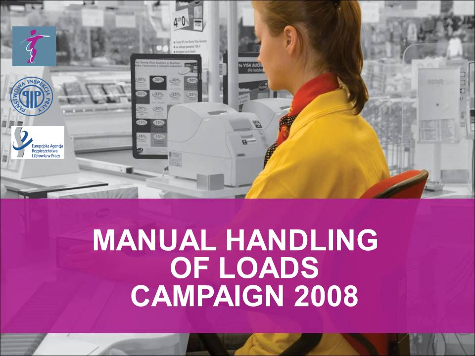 MANUAL HANDLING OF LOADS CAMPAIGN 2008