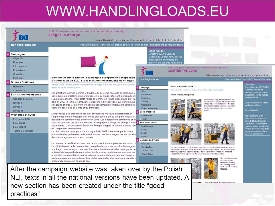 WWW.HANDLINGLOADS.EU After the campaign website was taken over by the Polish NLI, texts in all the national versions have been updated. A new section