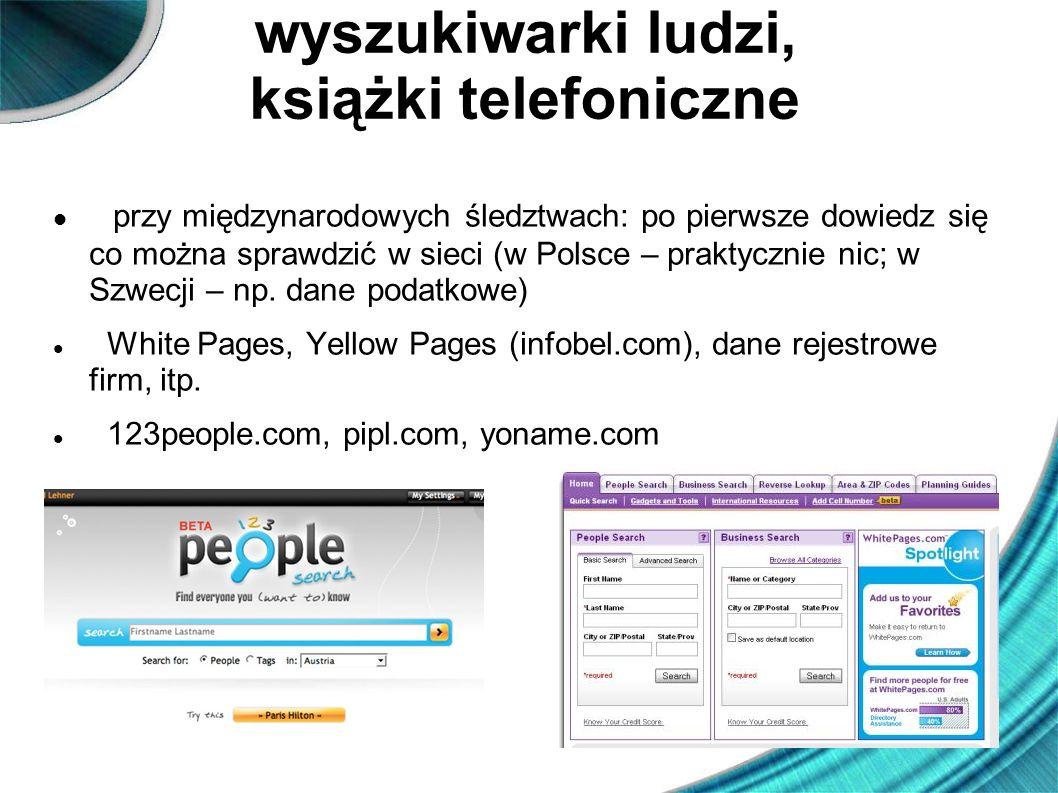 wyszukiwarki ludzi, książki telefoniczne przy międzynarodowych śledztwach: po pierwsze dowiedz się co można sprawdzić w sieci (w Polsce – praktycznie