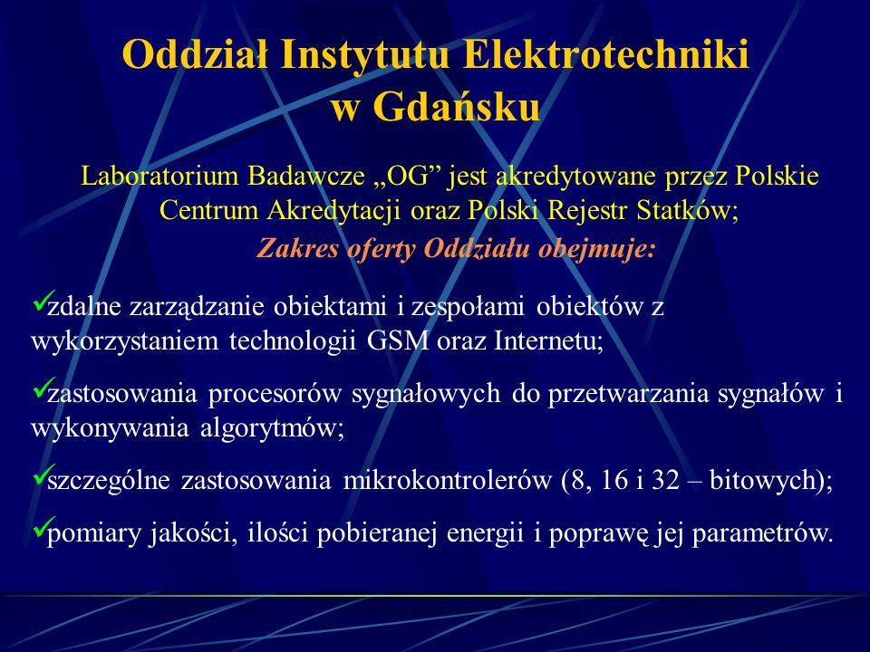 Oddział Instytutu Elektrotechniki w Gdańsku Laboratorium Badawcze OG jest akredytowane przez Polskie Centrum Akredytacji oraz Polski Rejestr Statków;