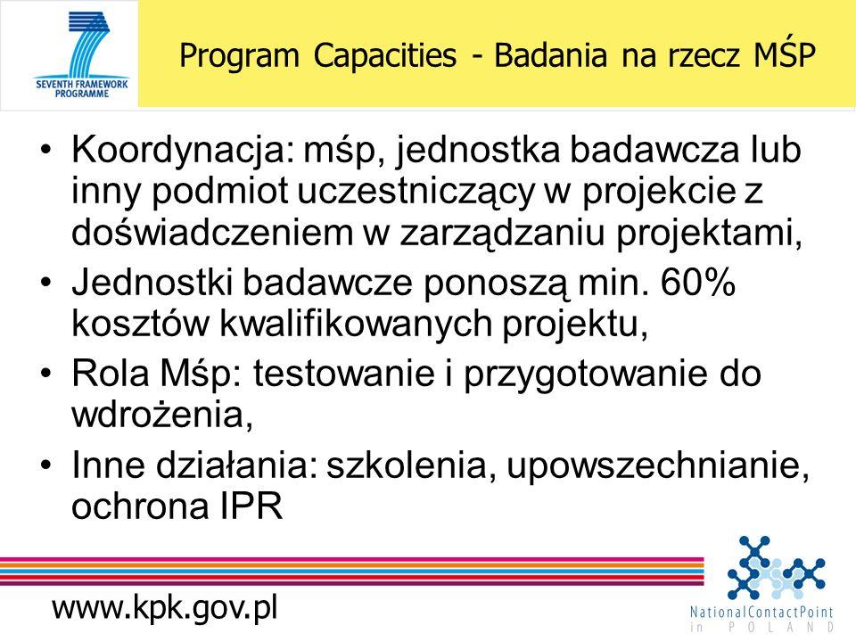 www.kpk.gov.pl Koordynacja: mśp, jednostka badawcza lub inny podmiot uczestniczący w projekcie z doświadczeniem w zarządzaniu projektami, Jednostki badawcze ponoszą min.