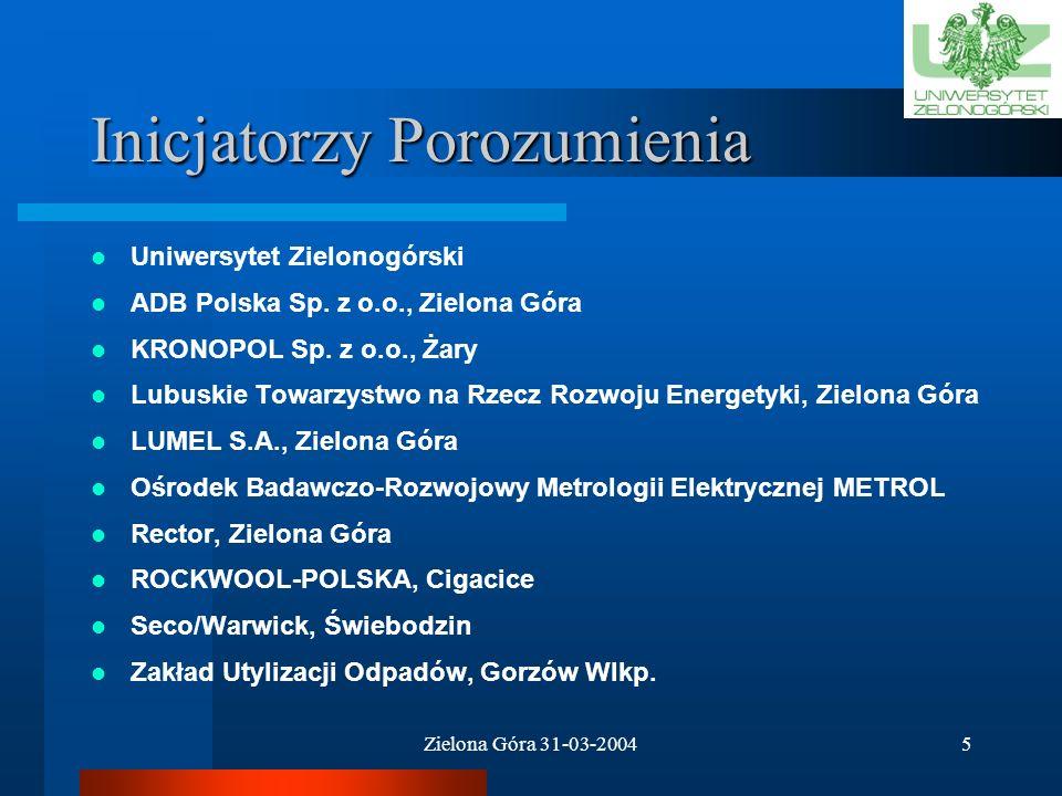 Zielona Góra 31-03-20045 Inicjatorzy Porozumienia Uniwersytet Zielonogórski ADB Polska Sp.