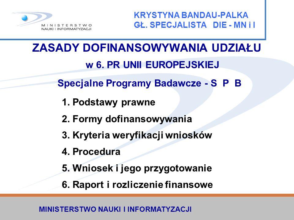 MINISTERSTWO NAUKI I INFORMATYZACJI PODSTAWY PRAWNE 1.