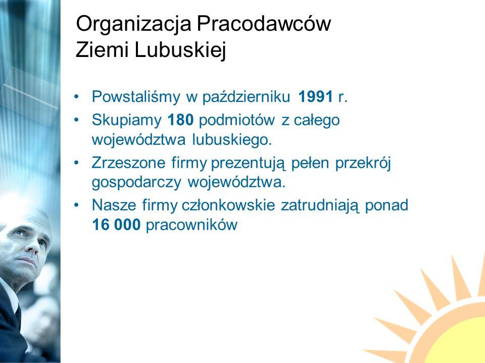 Powstaliśmy w październiku 1991 r. Skupiamy 180 podmiotów z całego województwa lubuskiego.
