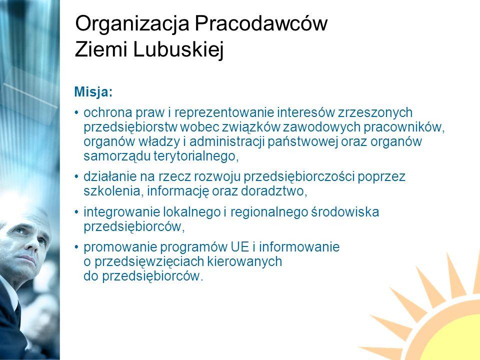 Misja: ochrona praw i reprezentowanie interesów zrzeszonych przedsiębiorstw wobec związków zawodowych pracowników, organów władzy i administracji państwowej oraz organów samorządu terytorialnego, działanie na rzecz rozwoju przedsiębiorczości poprzez szkolenia, informację oraz doradztwo, integrowanie lokalnego i regionalnego środowiska przedsiębiorców, promowanie programów UE i informowanie o przedsięwzięciach kierowanych do przedsiębiorców.