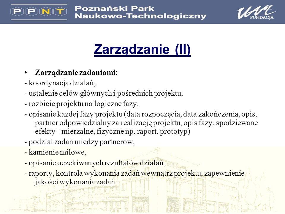 Zarządzanie (II) Zarządzanie zadaniami: - koordynacja działań, - ustalenie celów głównych i pośrednich projektu, - rozbicie projektu na logiczne fazy,