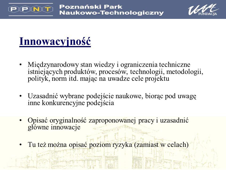 Innowacyjność Międzynarodowy stan wiedzy i ograniczenia techniczne istniejących produktów, procesów, technologii, metodologii, polityk, norm itd. mają