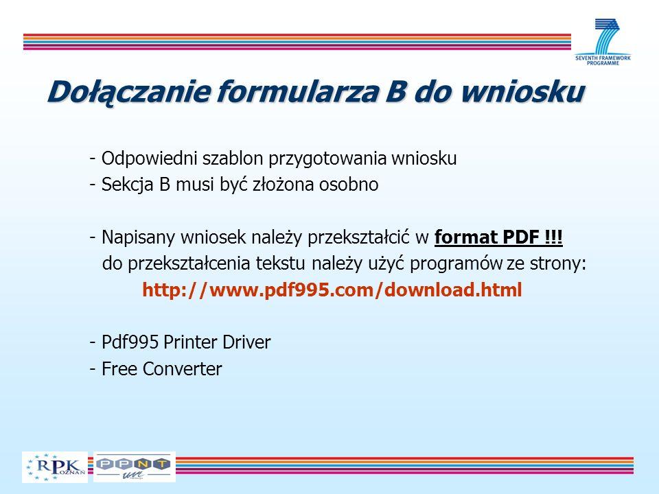 Dołączanie formularza B do wniosku - Odpowiedni szablon przygotowania wniosku - Sekcja B musi być złożona osobno - Napisany wniosek należy przekształcić w format PDF !!.