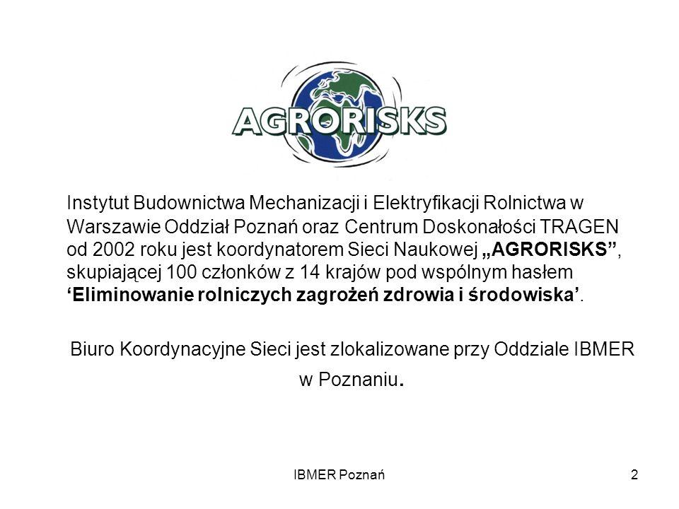 IBMER Poznań2 Instytut Budownictwa Mechanizacji i Elektryfikacji Rolnictwa w Warszawie Oddział Poznań oraz Centrum Doskonałości TRAGEN od 2002 roku je