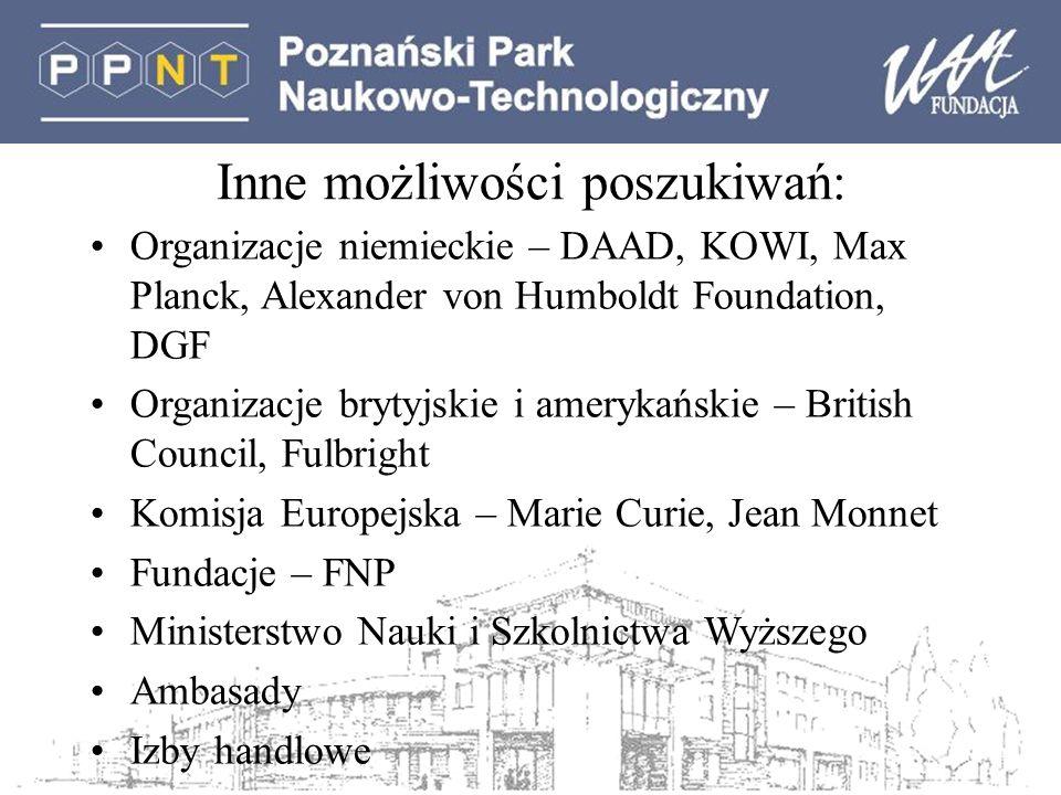 Inne możliwości poszukiwań: Organizacje niemieckie – DAAD, KOWI, Max Planck, Alexander von Humboldt Foundation, DGF Organizacje brytyjskie i amerykańs