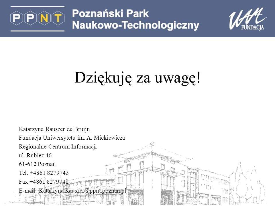 Dziękuję za uwagę! Katarzyna Rauszer de Bruijn Fundacja Uniwersytetu im. A. Mickiewicza Regionalne Centrum Informacji ul. Rubież 46 61-612 Poznań Tel.