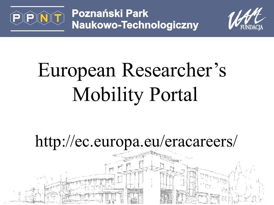 European Researchers Mobility Portal http://ec.europa.eu/eracareers/