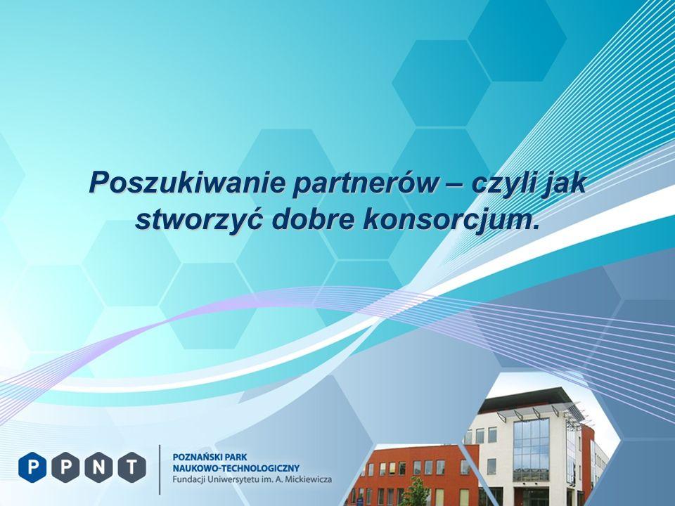 Konsorcjum w projektach europejskich Konsorcjum – zespół partnerów, którzy wspólnie składają wniosek i odpowiadają za realizację projektu.