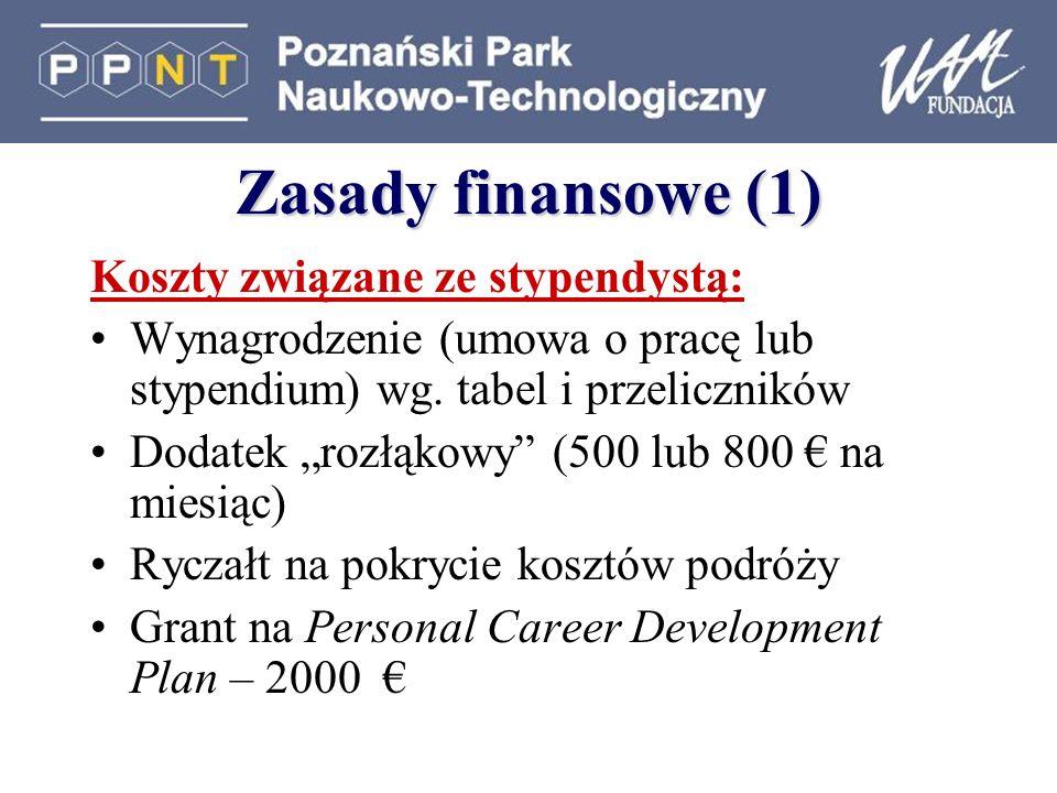 Zasady finansowe (1) Koszty związane ze stypendystą: Wynagrodzenie (umowa o pracę lub stypendium) wg.