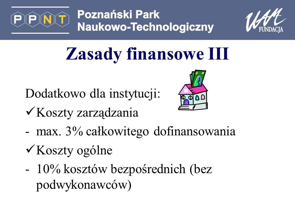 Zasady finansowe III Dodatkowo dla instytucji: Koszty zarządzania -max.