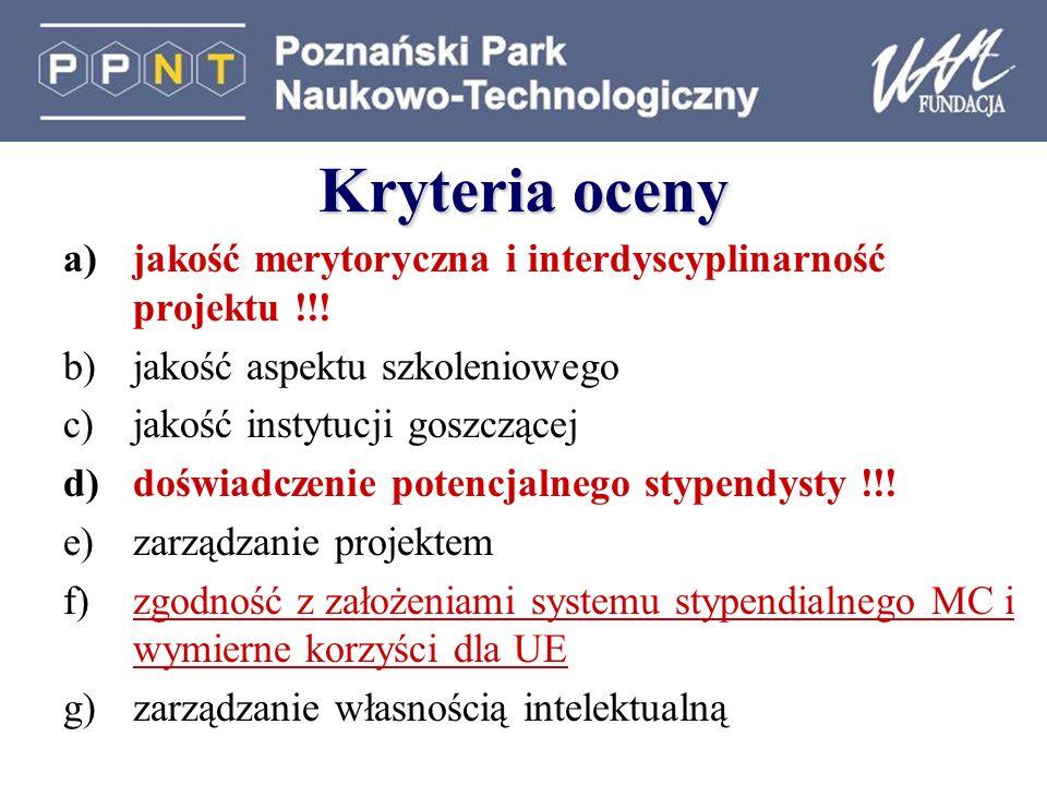Kryteria oceny a)jakość merytoryczna i interdyscyplinarność projektu !!.