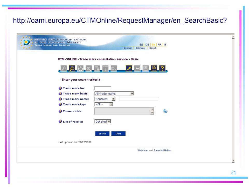 21 http://oami.europa.eu/CTMOnline/RequestManager/en_SearchBasic?