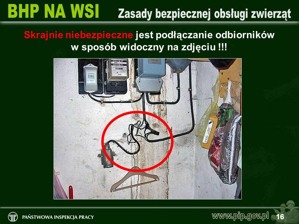 16 Skrajnie niebezpieczne jest podłączanie odbiorników w sposób widoczny na zdjęciu !!!