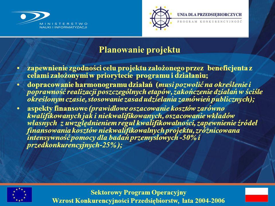 Poddziałanie 1.4.5 Sektorowy Program Operacyjny Wzrost Konkurencyjności Przedsiębiorstw, lata 2004-2006 Projekty badawcze i celowe w obszarze monitorowania i prognozowania rozwoju technologii (z ang.