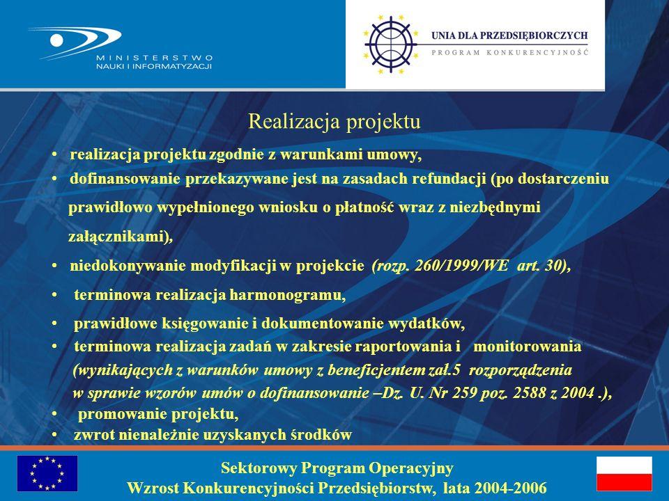 Planowanie projektu zapewnienie zgodności celu projektu założonego przez beneficjenta z celami założonymi w priorytecie programu i działaniu; dopracowanie harmonogramu działań (musi pozwolić na określenie i poprawność realizacji poszczególnych etapów, zakończenie działań w ściśle określonym czasie, stosowanie zasad udzielania zamówień publicznych); aspekty finansowe (prawidłowe oszacowanie kosztów zarówno kwalifikowanych jak i niekwalifikowanych, oszacowanie wkładów własnych z uwzględnieniem reguł kwalifikowalności, zapewnienie źródeł finansowania kosztów niekwalifikowalnych projektu, zróżnicowana intensywność pomocy dla badań przemysłowych -50% i przedkonkurencyjnych-25% ); Sektorowy Program Operacyjny Wzrost Konkurencyjności Przedsiębiorstw, lata 2004-2006