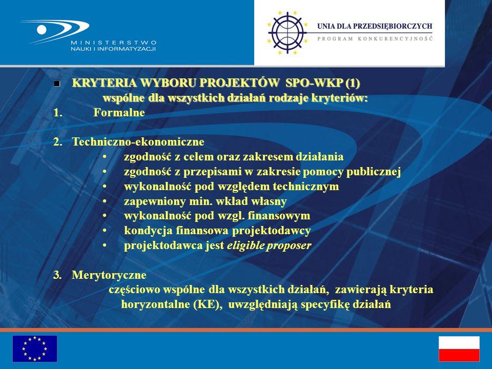 Kryteria projektów celowych (MNiI): innowacyjność przedsięwzięcia; innowacyjność przedsięwzięcia; zapotrzebowanie na wynik projektu celowego; zapotrzebowanie na wynik projektu celowego; konkurencyjność wyniku projektu celowego, zwłaszcza w skali konkurencyjność wyniku projektu celowego, zwłaszcza w skali międzynarodowej; międzynarodowej; wpływ na rynek pracy; wpływ na rynek pracy; znaczenie dla rozwoju regionalnego; znaczenie dla rozwoju regionalnego; zasadność planowanych kosztów w stosunku do przedmiotu i zakresu zasadność planowanych kosztów w stosunku do przedmiotu i zakresu przedsięwzięcia; przedsięwzięcia; możliwość wykonywania badań i wdrożenia wyników projektu celowego; możliwość wykonywania badań i wdrożenia wyników projektu celowego; efektywność ekonomiczną przedsięwzięcia; efektywność ekonomiczną przedsięwzięcia; prawidłowość i ocenę wywiązywania się wnioskodawcy projektu z prawidłowość i ocenę wywiązywania się wnioskodawcy projektu z realizowanych uprzednio zadań finansowanych ze środków realizowanych uprzednio zadań finansowanych ze środków finansowych na naukę finansowych na naukę Sektorowy Program Operacyjny Wzrost Konkurencyjności Przedsiębiorstw, lata 2004-2006