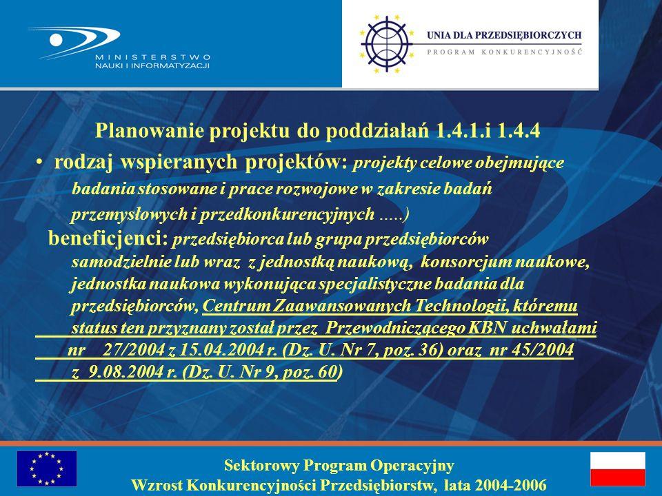 Identyfikacja problemu do poddziałania 1.4.1 i 1.4.4: Konieczność opracowania nowego albo znaczącego udoskonalenia istniejącego produktu, procesu lub usługi, wymagająca podjęcia badań stosowanych lub prac rozwojowych Sektorowy Program Operacyjny Wzrost Konkurencyjności Przedsiębiorstw, lata 2004-2006