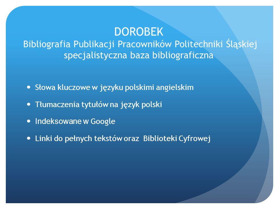 Słowa kluczowe w języku polskimi angielskim Tłumaczenia tytułów na język polski Indeksowane w Google Linki do pełnych tekstów oraz Biblioteki Cyfrowej