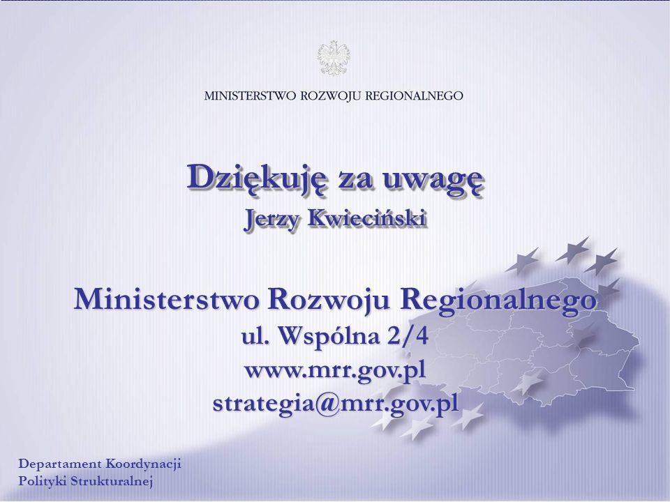 18 Ministerstwo Rozwoju Regionalnego ul. Wspólna 2/4 www.mrr.gov.pl strategia@mrr.gov.pl Dziękuję za uwagę Jerzy Kwieciński Departament Koordynacji Po