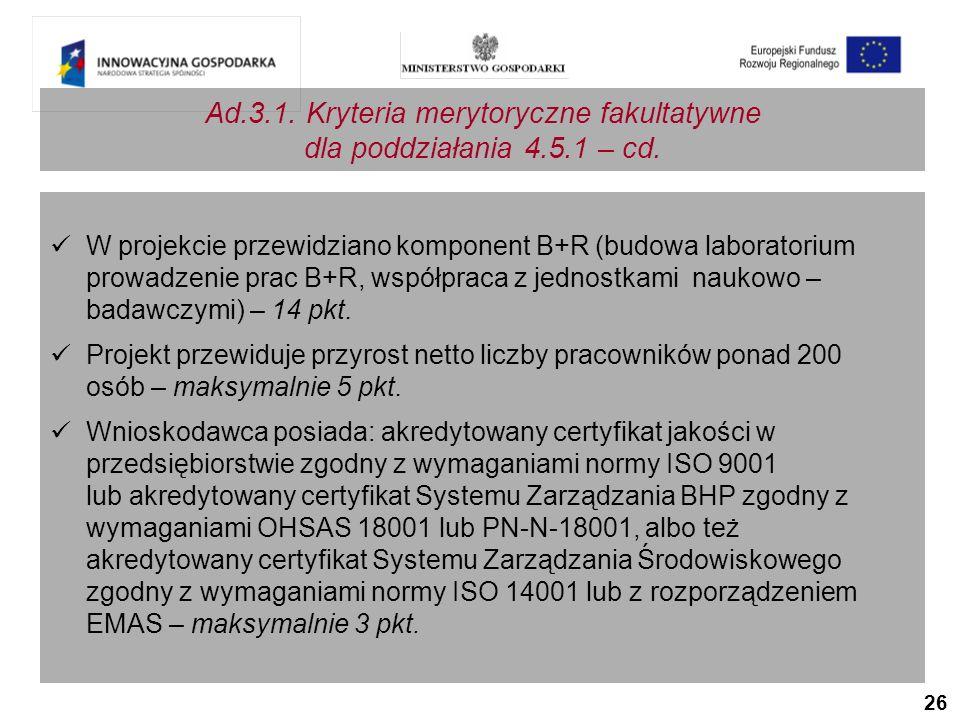 26 Ad.3.1. Kryteria merytoryczne fakultatywne dla poddziałania 4.5.1 – cd.