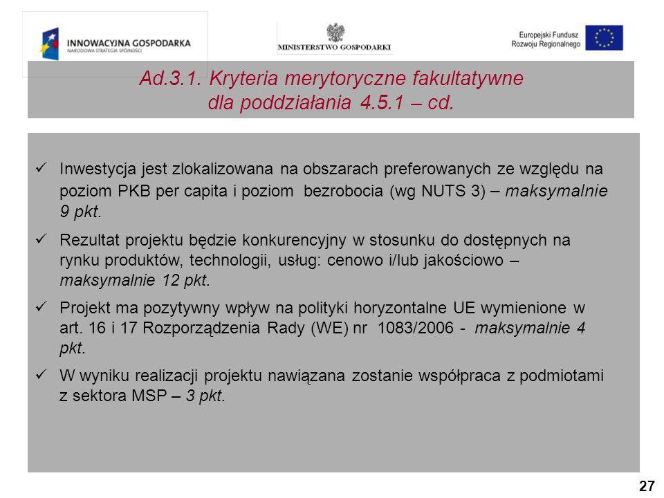 27 Ad.3.1. Kryteria merytoryczne fakultatywne dla poddziałania 4.5.1 – cd.