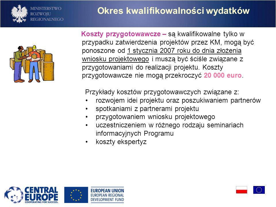 Okres kwalifikowalności wydatków Koszty przygotowawcze – są kwalifikowalne tylko w przypadku zatwierdzenia projektów przez KM, mogą być ponoszone od 1