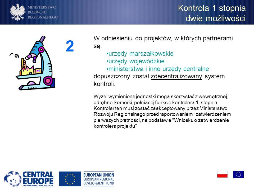 Kontrola 1 stopnia dwie możliwości 2 W odniesieniu do projektów, w których partnerami są: urzędy marszałkowskie urzędy wojewódzkie ministerstwa i inne