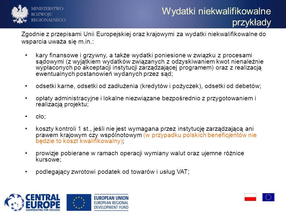 Zgodnie z przepisami Unii Europejskiej oraz krajowymi za wydatki niekwalifikowalne do wsparcia uważa się m.in.: kary finansowe i grzywny, a także wyda