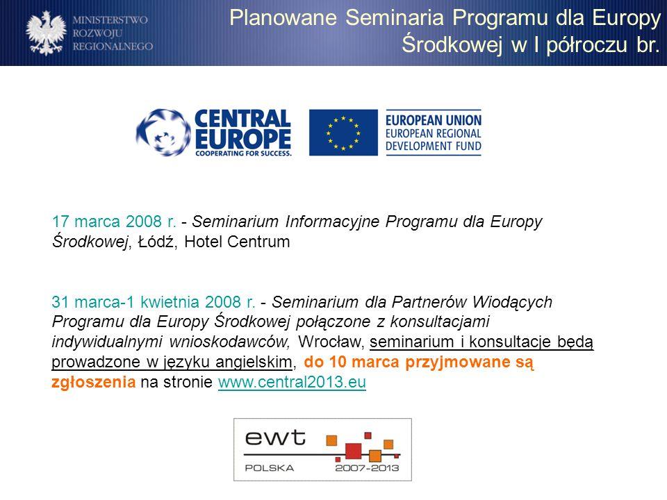 Planowane Seminaria Programu dla Europy Środkowej w I półroczu br. 17 marca 2008 r. - Seminarium Informacyjne Programu dla Europy Środkowej, Łódź, Hot