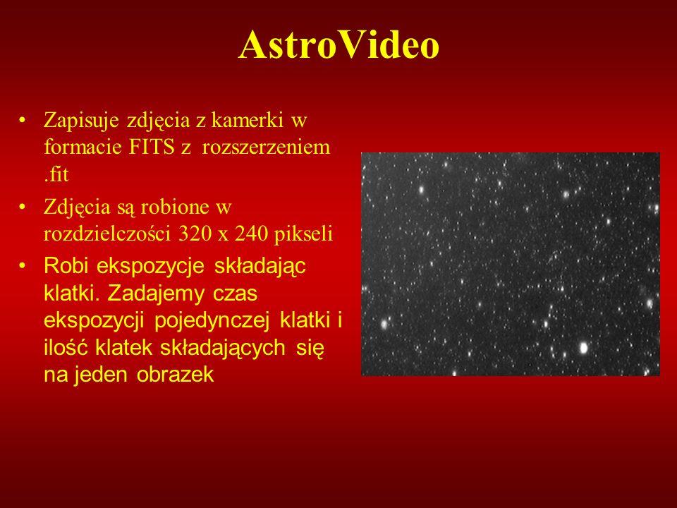 AstroVideo Zapisuje zdjęcia z kamerki w formacie FITS z rozszerzeniem.fit Zdjęcia są robione w rozdzielczości 320 x 240 pikseli Robi ekspozycje składa